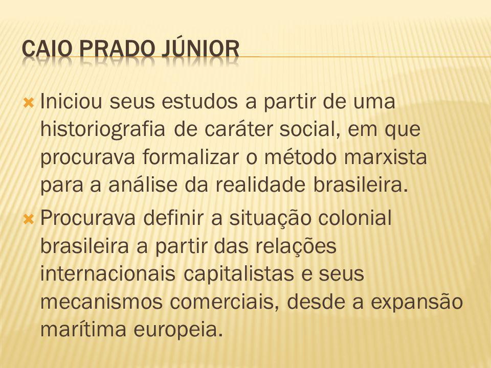 Iniciou seus estudos a partir de uma historiografia de caráter social, em que procurava formalizar o método marxista para a análise da realidade brasi