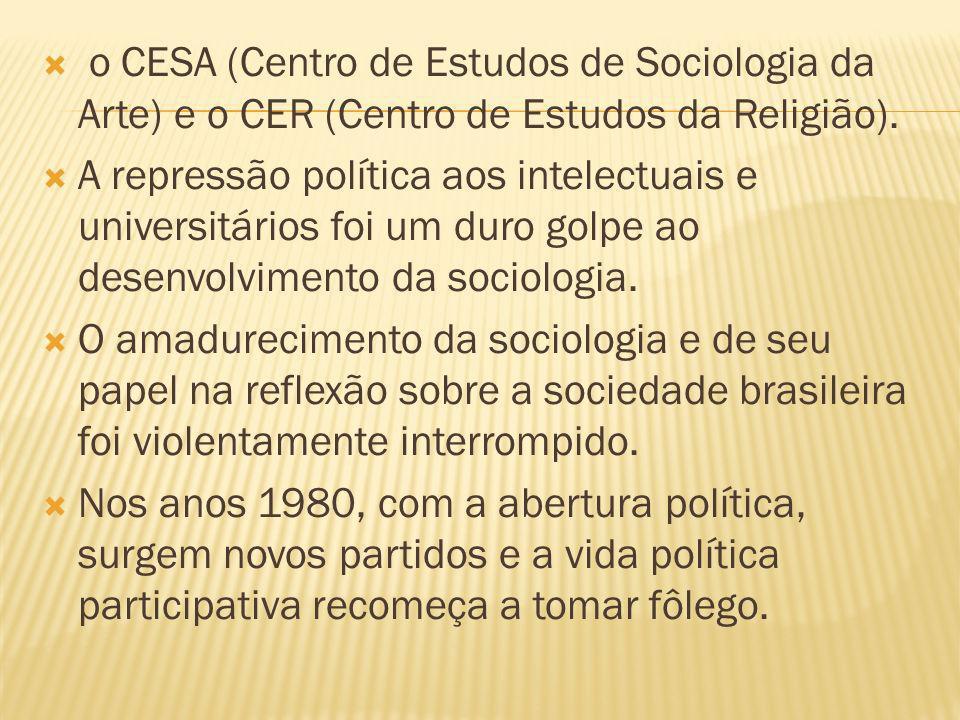o CESA (Centro de Estudos de Sociologia da Arte) e o CER (Centro de Estudos da Religião). A repressão política aos intelectuais e universitários foi u