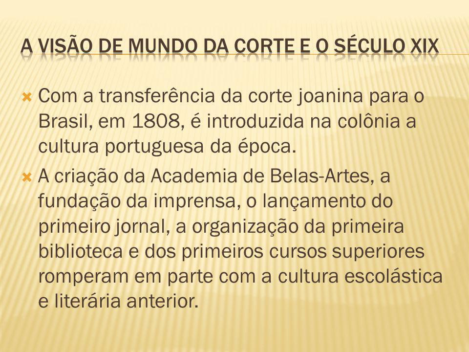 Com a transferência da corte joanina para o Brasil, em 1808, é introduzida na colônia a cultura portuguesa da época. A criação da Academia de Belas-Ar