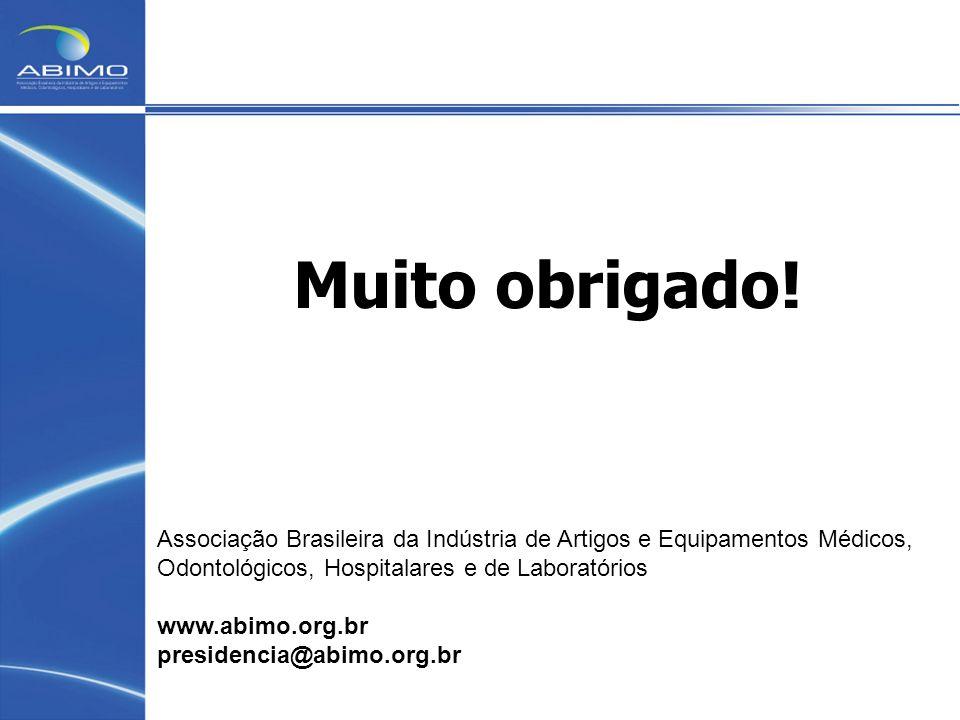 Muito obrigado! Associação Brasileira da Indústria de Artigos e Equipamentos Médicos, Odontológicos, Hospitalares e de Laboratórios www.abimo.org.br p