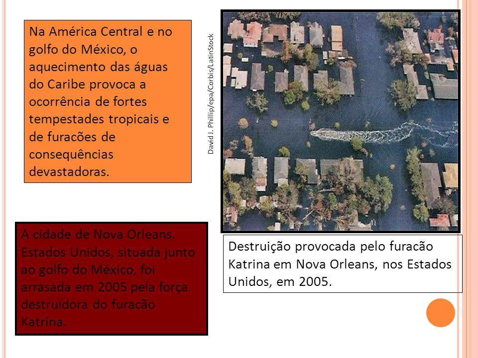 Destruição provocada pelo furacão Katrina em Nova Orleans, nos Estados Unidos, em 2005. Na América Central e no golfo do México, o aquecimento das águ