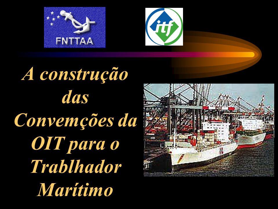 A construção das Convemções da OIT para o Trablhador Marítimo