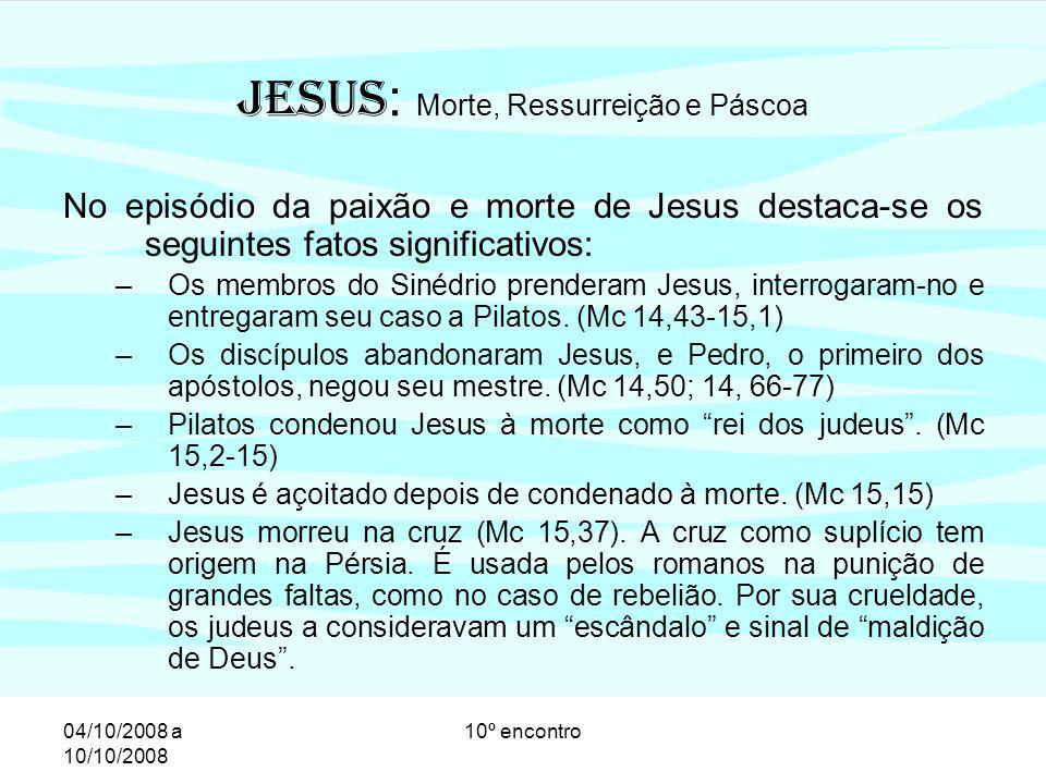 04/10/2008 a 10/10/2008 10º encontro Jesus não morre ingenuamente.