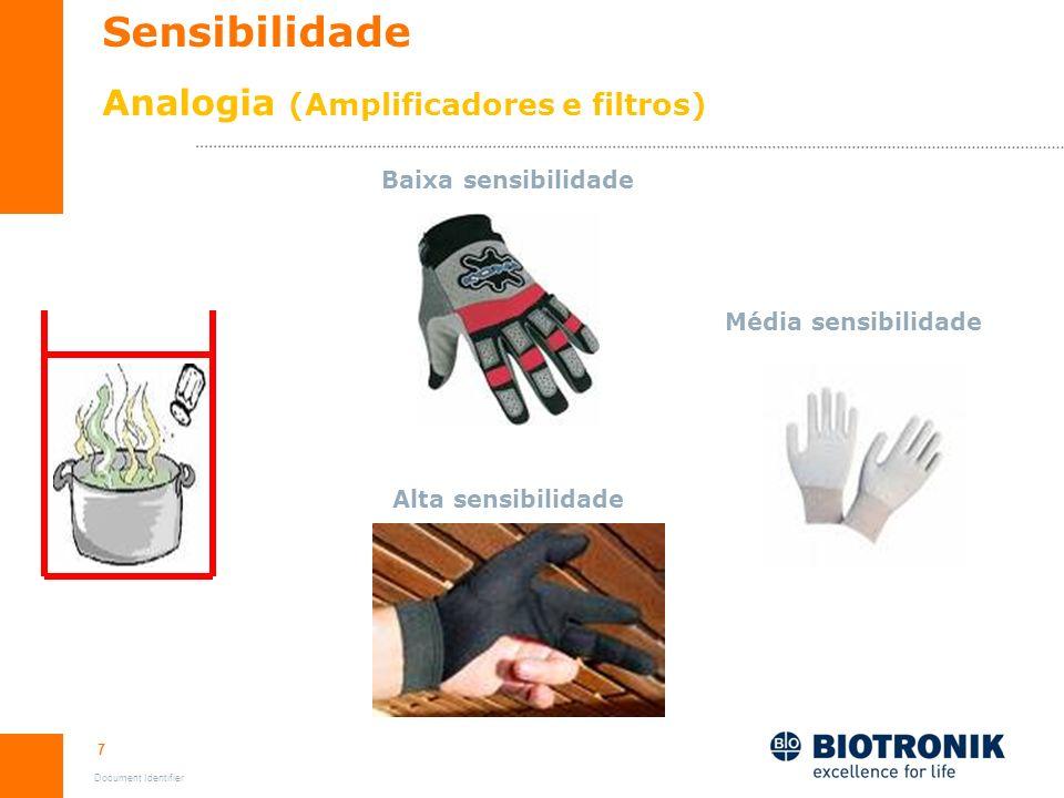 7 Document Identifier Sensibilidade Analogia (Amplificadores e filtros) Alta sensibilidade Média sensibilidade Baixa sensibilidade