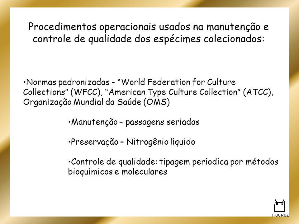 Procedimentos operacionais usados na manutenção e controle de qualidade dos espécimes colecionados: Normas padronizadas - World Federation for Culture