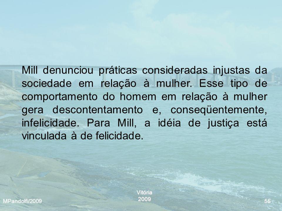 Vitória2009 MPandolfi/2009 55 Mill denunciou práticas consideradas injustas da sociedade em relação à mulher. Esse tipo de comportamento do homem em r
