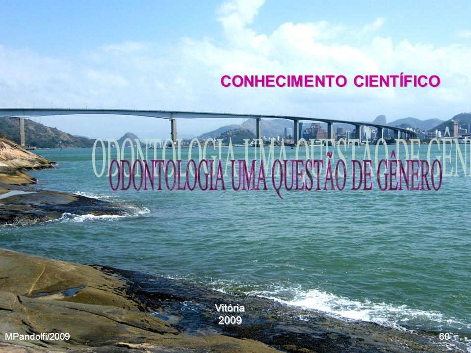 Vitória2009 CONHECIMENTO CIENTÍFICO MPandolfi/2009 60