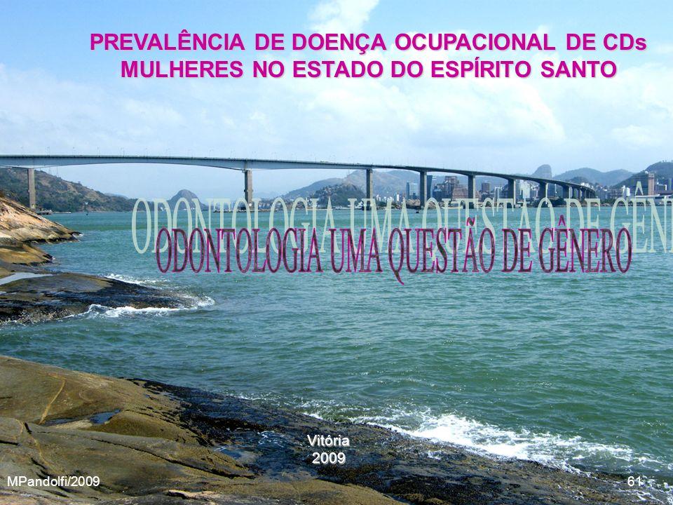 Vitória2009 PREVALÊNCIA DE DOENÇA OCUPACIONAL DE CDs MULHERES NO ESTADO DO ESPÍRITO SANTO MPandolfi/2009 61