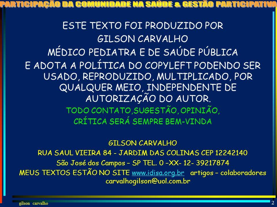 gilson carvalho 1 CONTROLE SOCIAL (PARTICIPAÇÃO DA COMUNIDADE NA SAÚDE) & GESTÃO PARTICIPATIVA