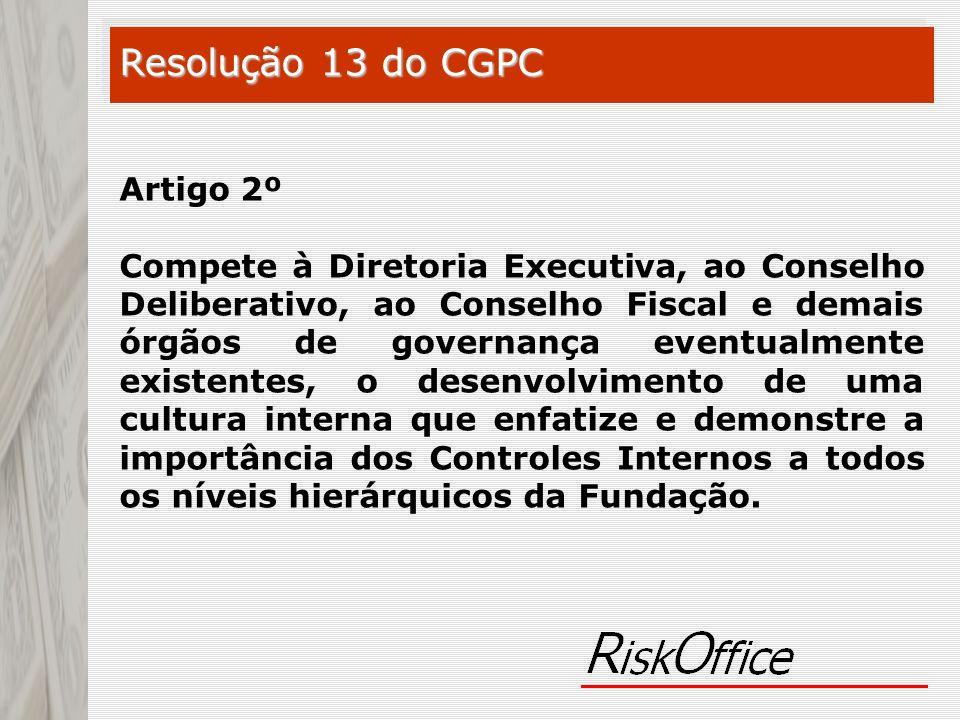 Artigo 2º Compete à Diretoria Executiva, ao Conselho Deliberativo, ao Conselho Fiscal e demais órgãos de governança eventualmente existentes, o desenv