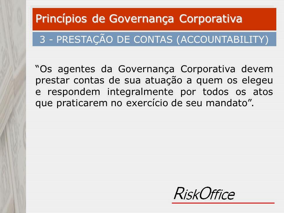 Os agentes da Governança Corporativa devem prestar contas de sua atuação a quem os elegeu e respondem integralmente por todos os atos que praticarem n