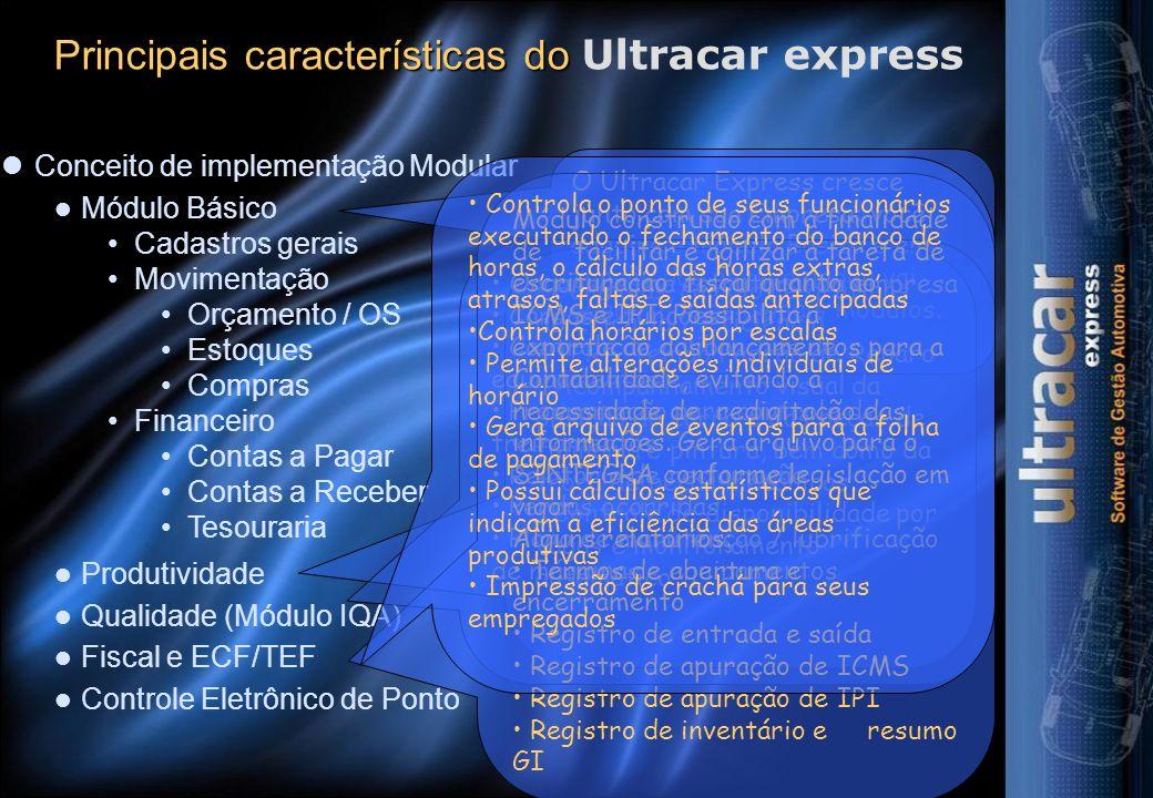 Conceito de implementação Modular Principais características do Principais características do Ultracar express O Ultracar Express cresce junto com sua