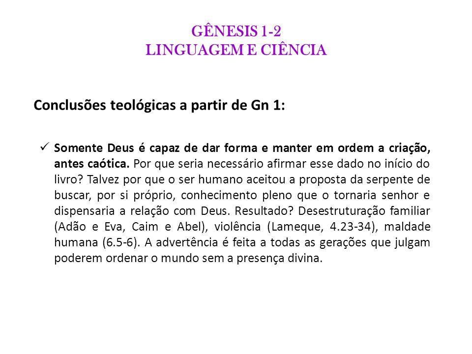 GÊNESIS 1-2 LINGUAGEM E CIÊNCIA A criação expressa um padrão funcional e estético.