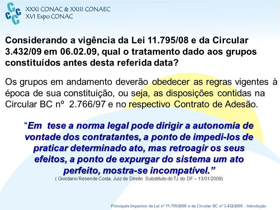 Considerando a vigência da Lei 11.795/08 e da Circular 3.432/09 em 06.02.09, qual o tratamento dado aos grupos constituídos antes desta referida data?