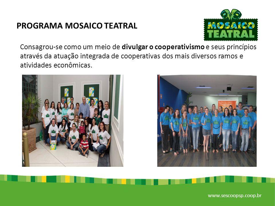 www.sescoopsp.coop.br Consagrou-se como um meio de divulgar o cooperativismo e seus princípios através da atuação integrada de cooperativas dos mais diversos ramos e atividades econômicas.