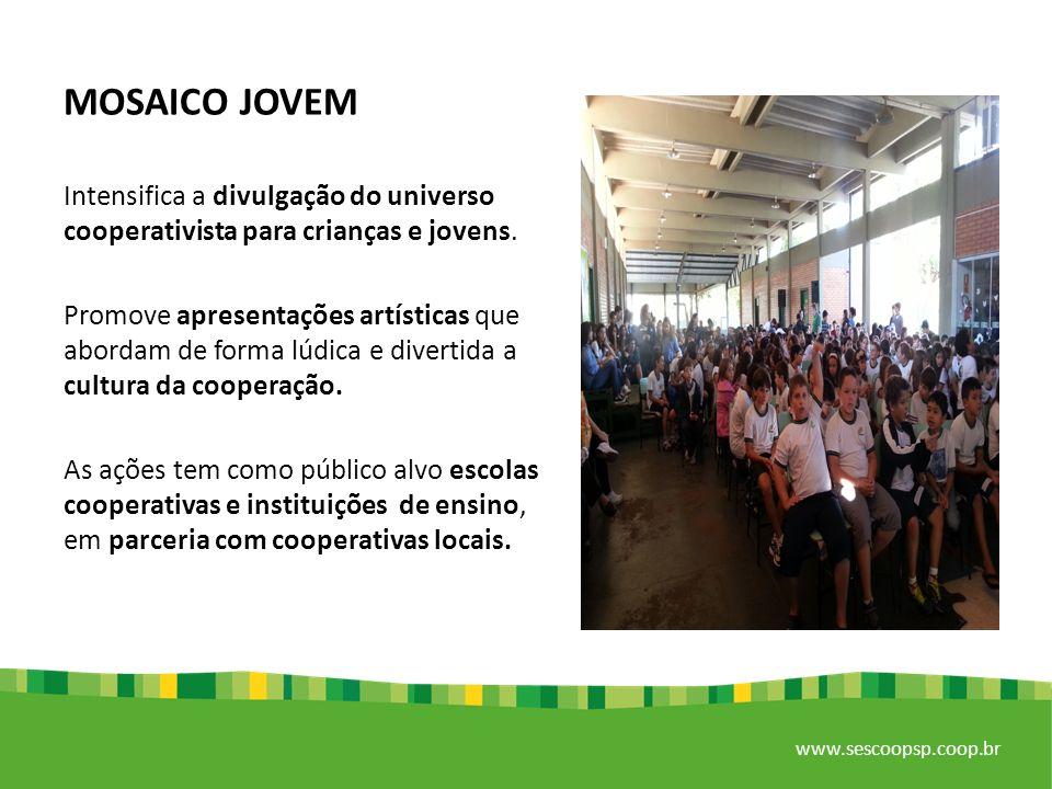 www.sescoopsp.coop.br Promove a divulgação da Cultura Cooperativista, por meio da apresentação de peças teatrais que abordem de forma simples e divertida.