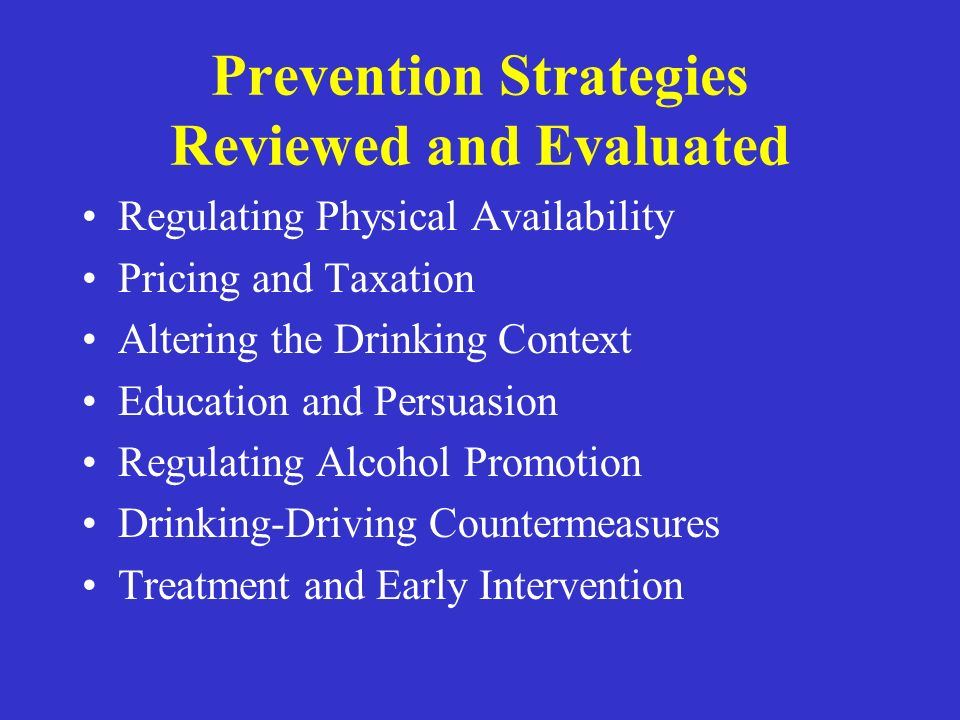 Ratings of 32 Policy-relevant Prevention Strategies and Interventions 1)Evidence of Effectiveness – the quality of scientific information 2)Breadth of Research Support – quantity and consistency of the evidence 3)Tested Across Cultures, e.,g.