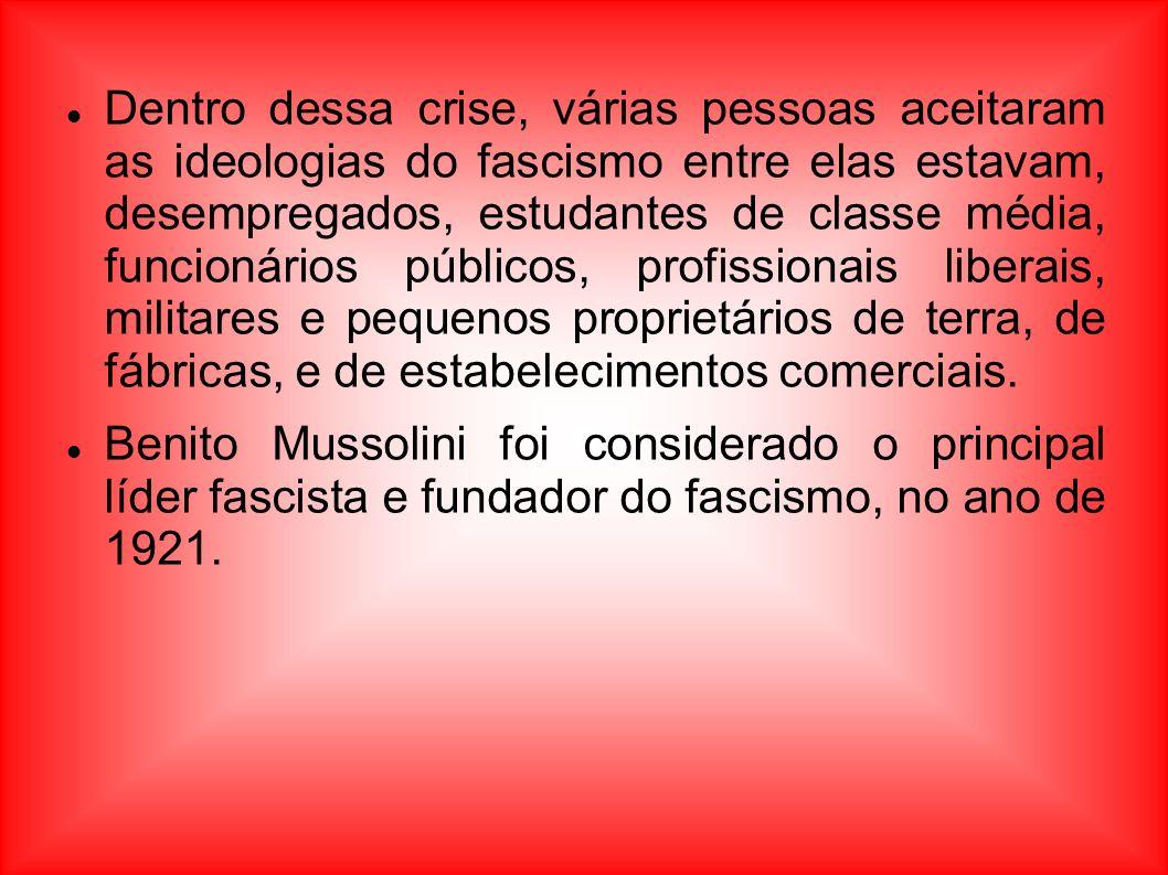 Dentro dessa crise, várias pessoas aceitaram as ideologias do fascismo entre elas estavam, desempregados, estudantes de classe média, funcionários púb