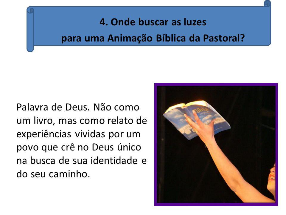 4. Onde buscar as luzes para uma Animação Bíblica da Pastoral.