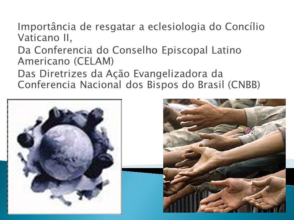 Importância de resgatar a eclesiologia do Concílio Vaticano II, Da Conferencia do Conselho Episcopal Latino Americano (CELAM) Das Diretrizes da Ação Evangelizadora da Conferencia Nacional dos Bispos do Brasil (CNBB)