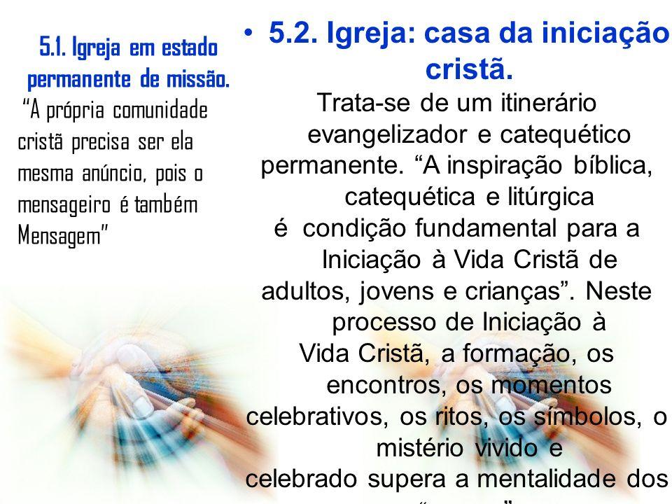 5.2. Igreja: casa da iniciação cristã.