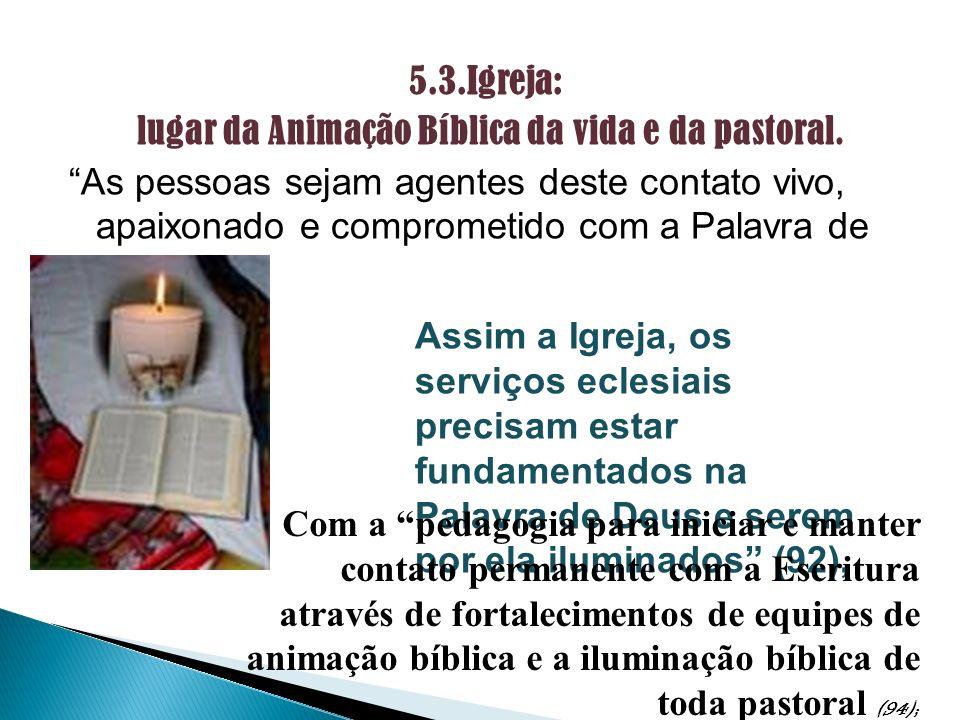 5.3.Igreja: lugar da Animação Bíblica da vida e da pastoral.
