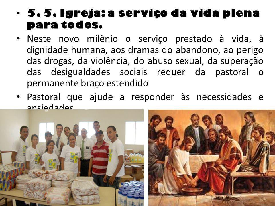 5. 5. Igreja: a serviço da vida plena para todos.