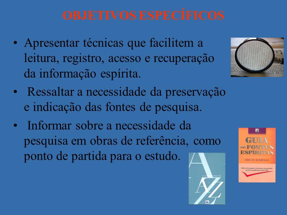 OBJETIVOS ESPECÍFICOS Exercitar, por meio da prática individual e coletiva, as técnicas de elaboração de resumos.