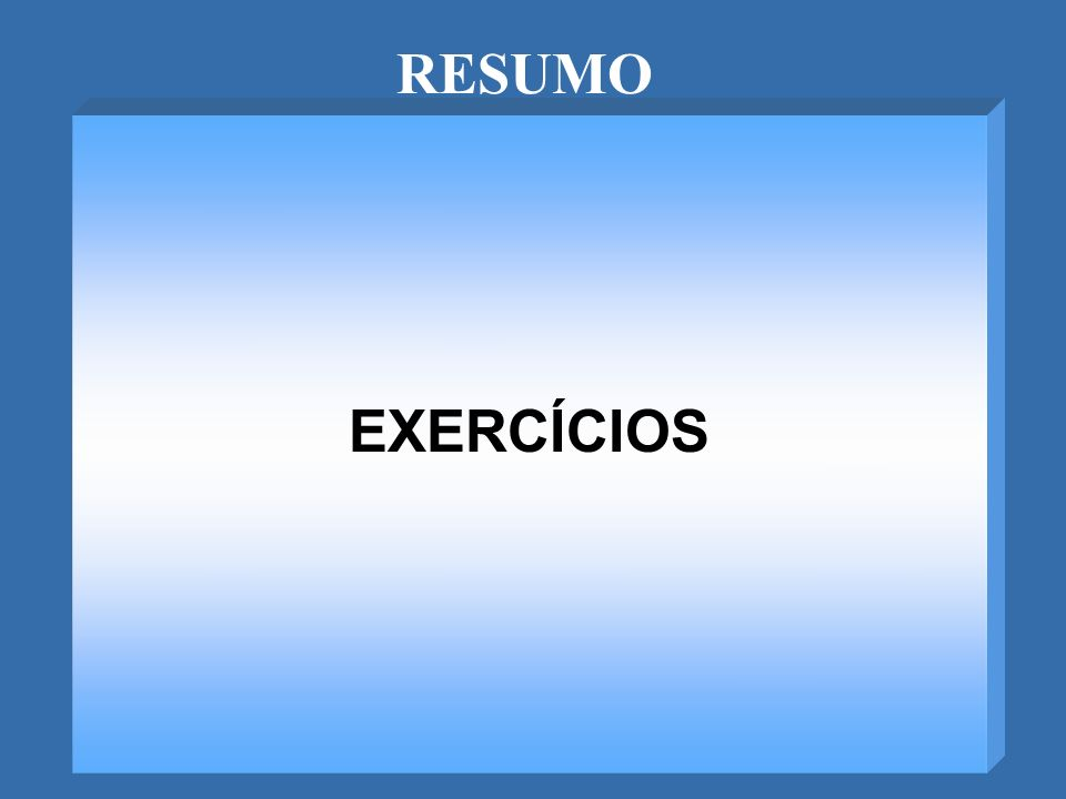 RESUMO EXERCÍCIOS