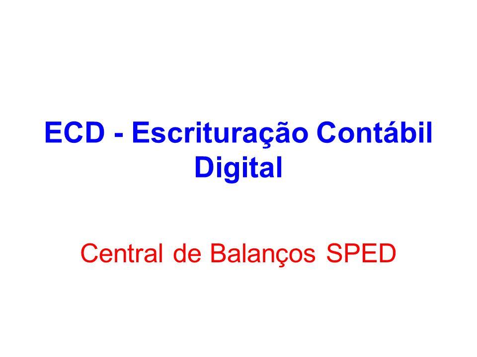 ECD - Escrituração Contábil Digital Central de Balanços SPED