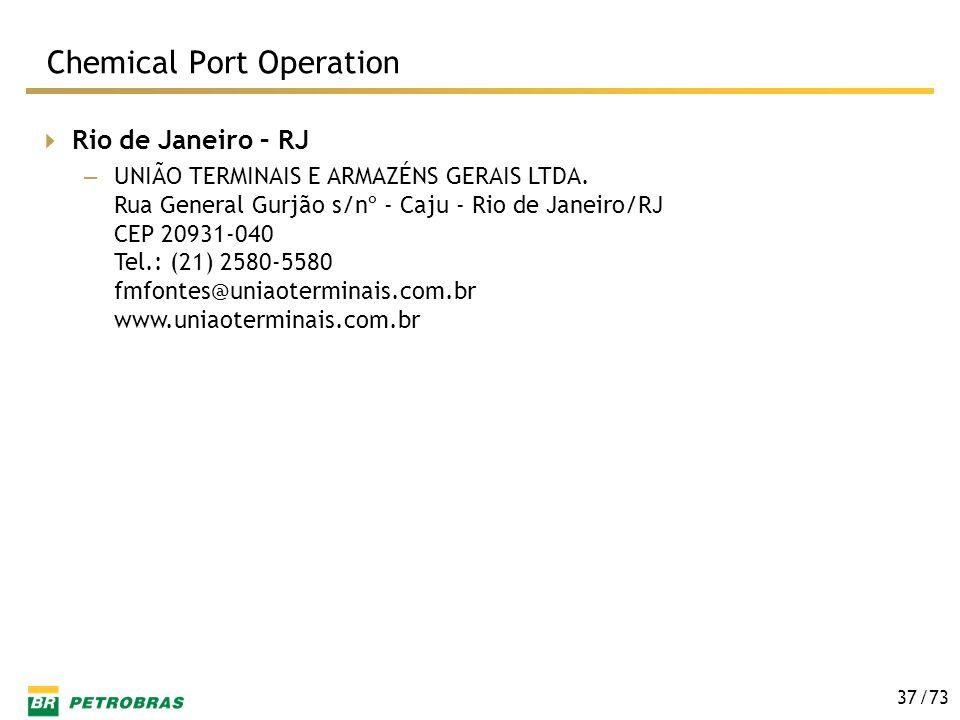 /73 37 Rio de Janeiro – RJ – UNIÃO TERMINAIS E ARMAZÉNS GERAIS LTDA. Rua General Gurjão s/nº - Caju - Rio de Janeiro/RJ CEP 20931-040 Tel.: (21) 2580-