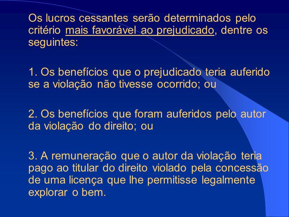 Os lucros cessantes serão determinados pelo critério mais favorável ao prejudicado, dentre os seguintes: 1.