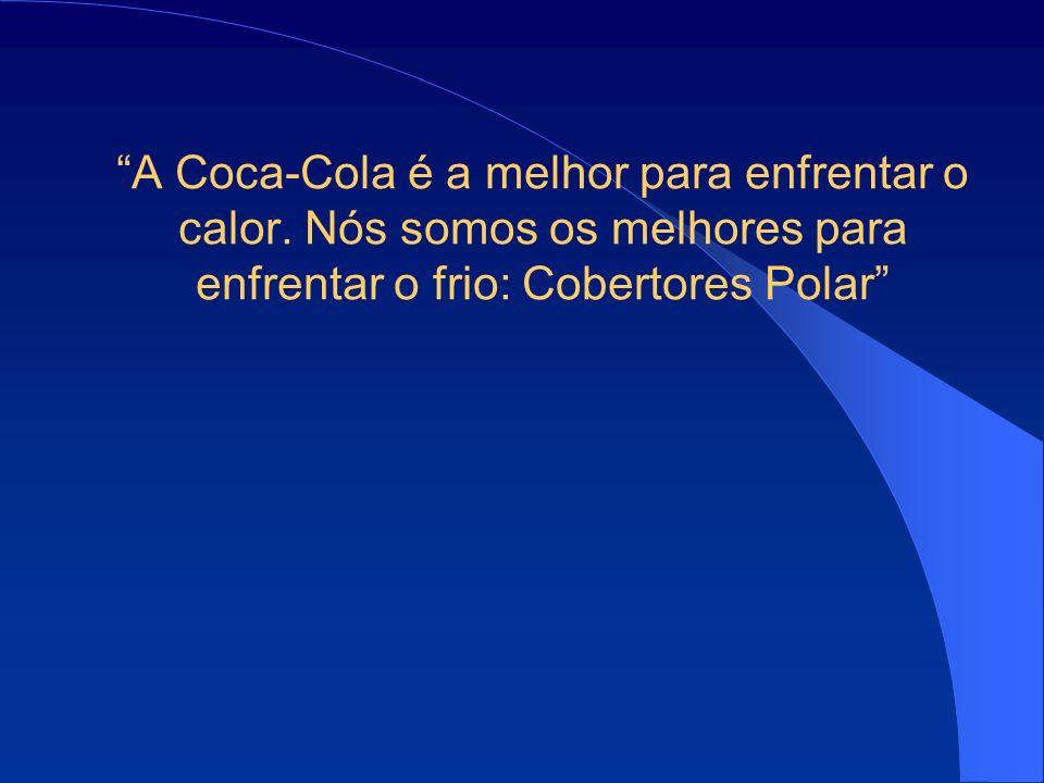 A Coca-Cola é a melhor para enfrentar o calor.