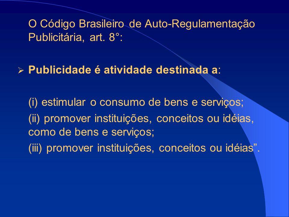 O Código Brasileiro de Auto-Regulamentação Publicitária, art.