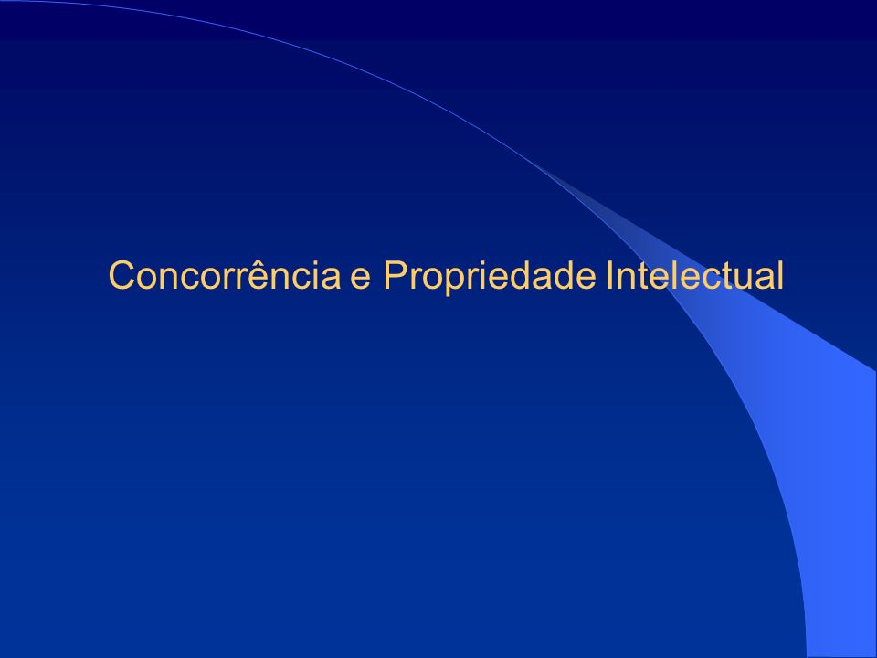Concorrência e Propriedade Intelectual
