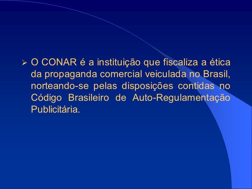 O CONAR é a instituição que fiscaliza a ética da propaganda comercial veiculada no Brasil, norteando-se pelas disposições contidas no Código Brasileiro de Auto-Regulamentação Publicitária.