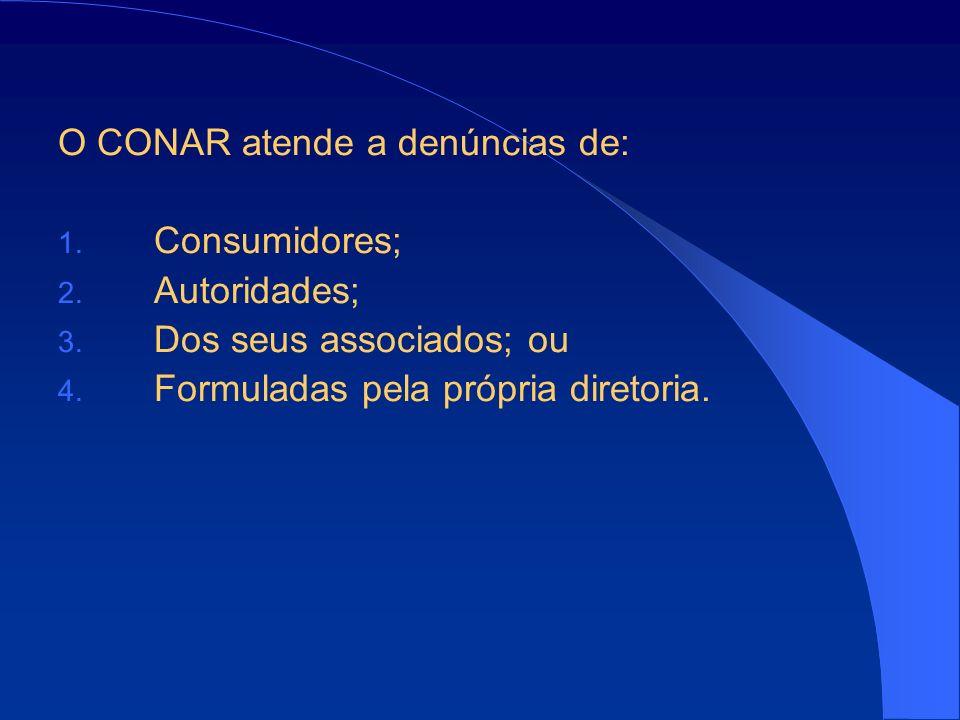 O CONAR atende a denúncias de: 1.Consumidores; 2.