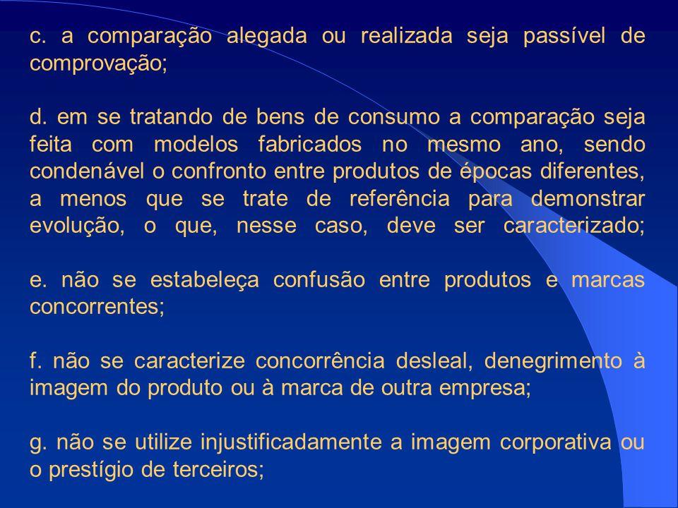 c.a comparação alegada ou realizada seja passível de comprovação; d.