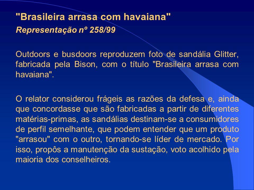 Brasileira arrasa com havaiana Representação nº 258/99 Outdoors e busdoors reproduzem foto de sandália Glitter, fabricada pela Bison, com o título Brasileira arrasa com havaiana .