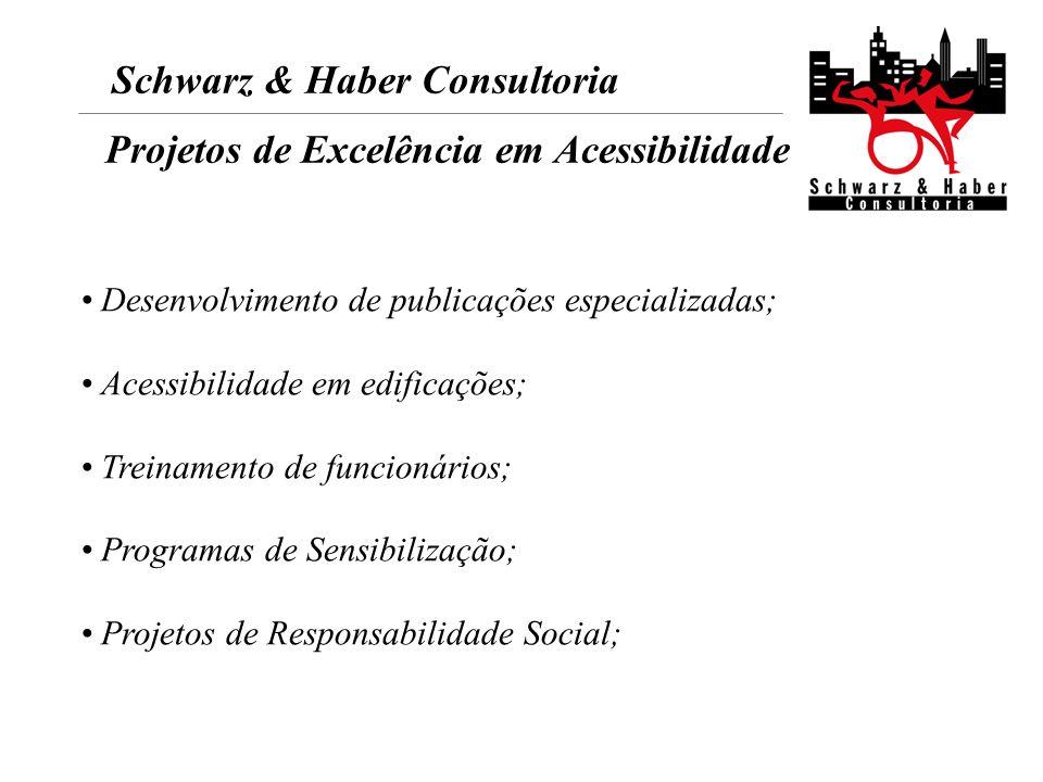 Desenvolvimento de publicações especializadas; Acessibilidade em edificações; Treinamento de funcionários; Programas de Sensibilização; Projetos de Re