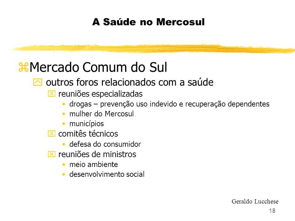 18 A Saúde no Mercosul zMercado Comum do Sul y outros foros relacionados com a saúde x reuniões especializadas drogas – prevenção uso indevido e recup