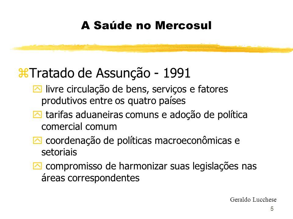 5 A Saúde no Mercosul zTratado de Assunção - 1991 y livre circulação de bens, serviços e fatores produtivos entre os quatro países y tarifas aduaneira