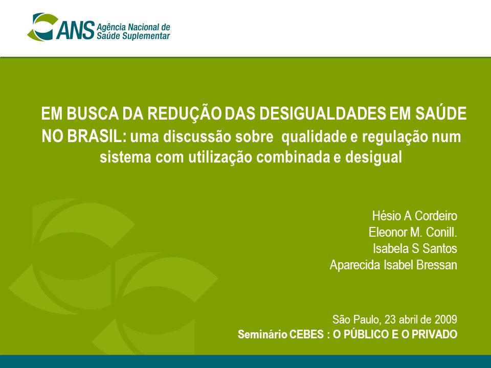 EM BUSCA DA REDUÇÃO DAS DESIGUALDADES EM SAÚDE NO BRASIL: u ma discussão sobre qualidade e regulação num sistema com utilização combinada e desigual H