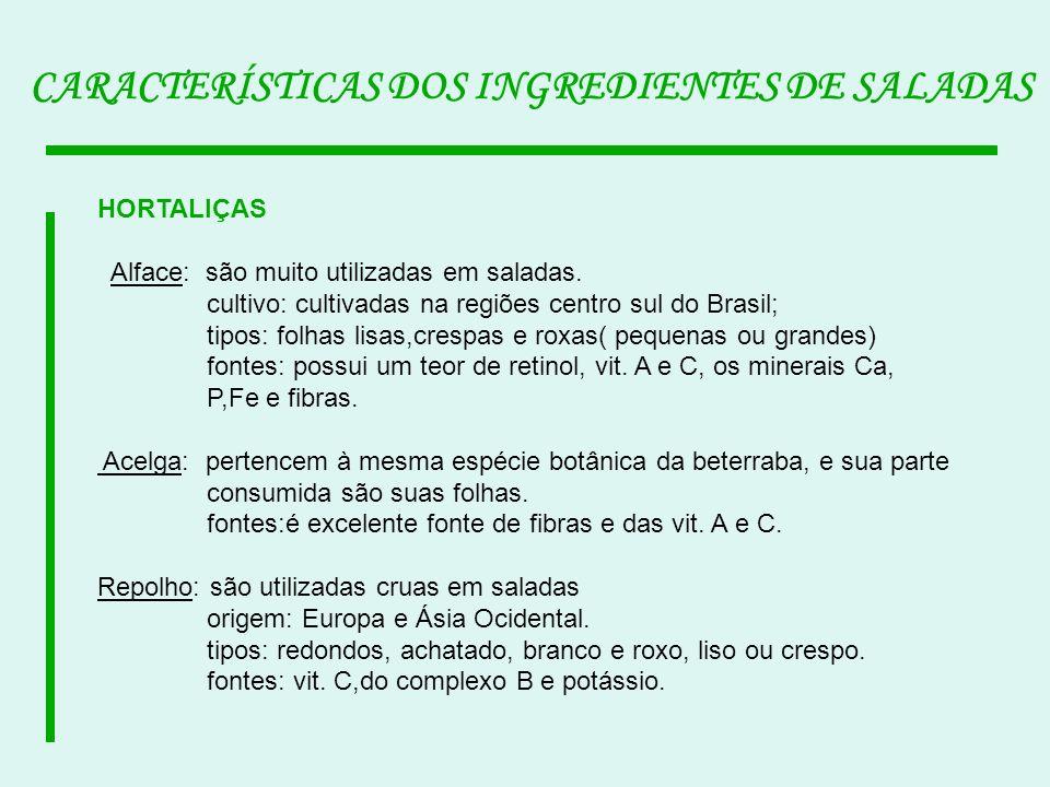 HORTALIÇAS Alface: são muito utilizadas em saladas. cultivo: cultivadas na regiões centro sul do Brasil; tipos: folhas lisas,crespas e roxas( pequenas