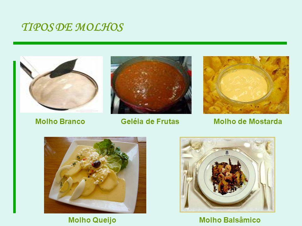 Molho QueijoMolho Balsâmico Molho BrancoGeléia de FrutasMolho de Mostarda TIPOS DE MOLHOS