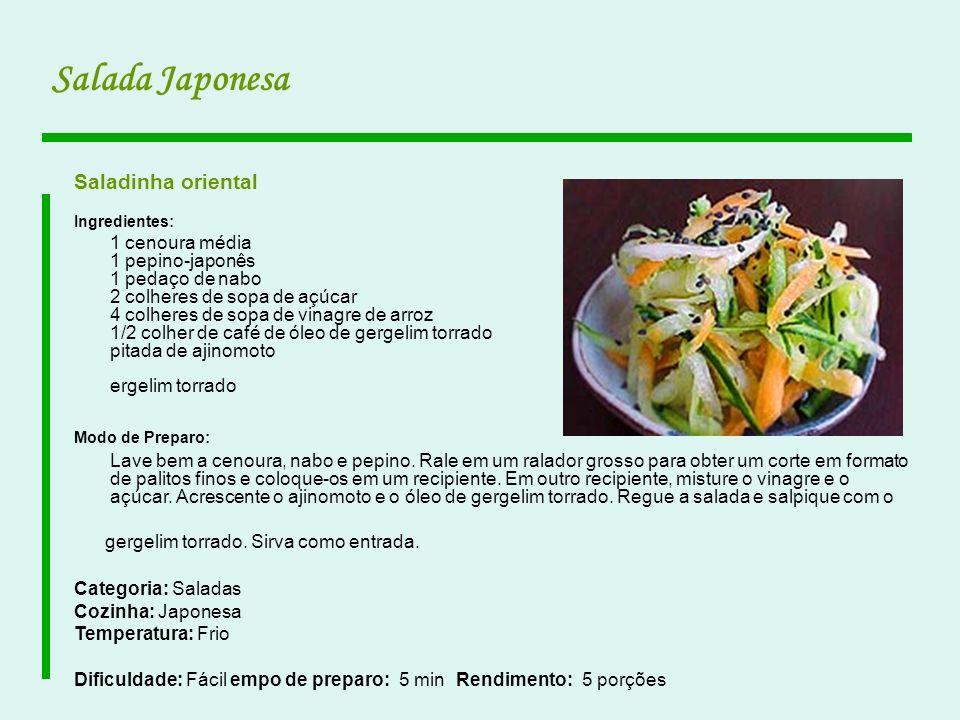 Salada Japonesa Saladinha oriental Ingredientes: 1 cenoura média 1 pepino-japonês 1 pedaço de nabo 2 colheres de sopa de açúcar 4 colheres de sopa de