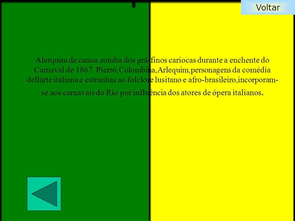 Voltar Alerquim de canoa zomba dos grã-finos cariocas durante a enchente do Carnaval de 1867. Pierrô,Colombina,Arlequim,personagens da comédia dellárt