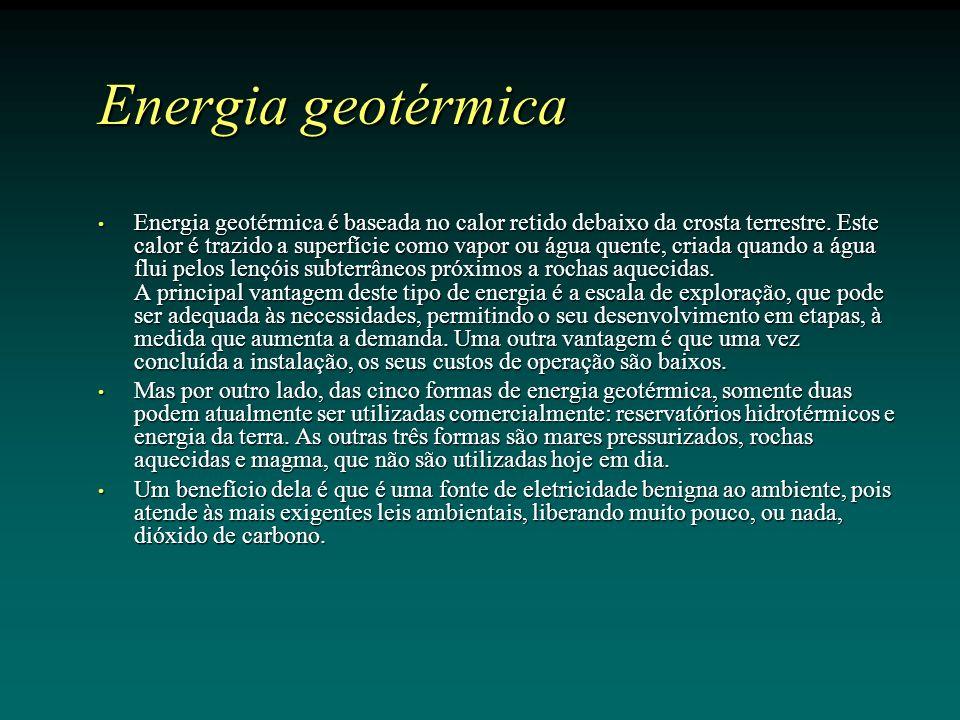 Energia geotérmica é baseada no calor retido debaixo da crosta terrestre.