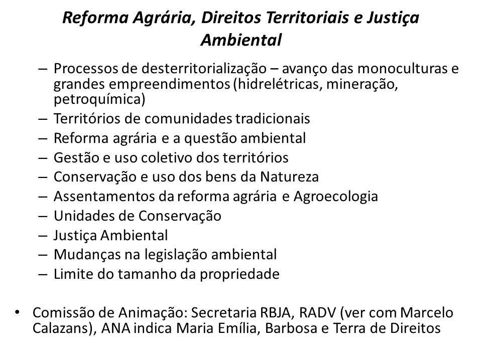 Reforma Agrária, Direitos Territoriais e Justiça Ambiental – Processos de desterritorialização – avanço das monoculturas e grandes empreendimentos (hi