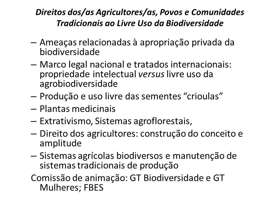 Direitos dos/as Agricultores/as, Povos e Comunidades Tradicionais ao Livre Uso da Biodiversidade – Ameaças relacionadas à apropriação privada da biodi